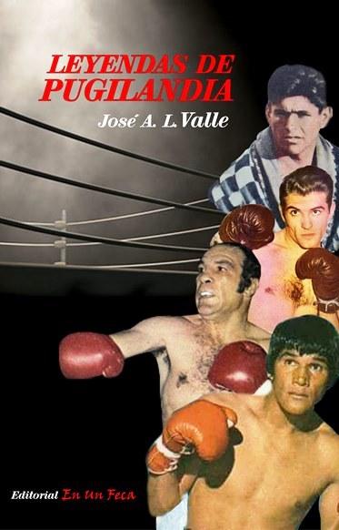 Boxeo: Leyendas de Pugilandia de José Valle